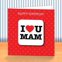 I Love U Mam Coaster Card