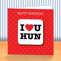 I Love U Hun Coaster Card