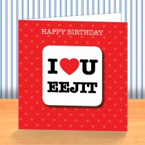 I Love U Eejit Coaster Card