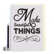 Make Beautful Things Notebook