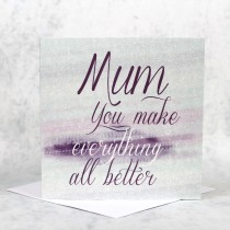 Mum Makes Everything Better